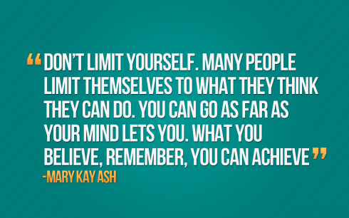 dont-limit-yourself-Many-people-limit[1]